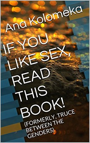 IF YOU LIKE SEX, READ THIS BOOK!: