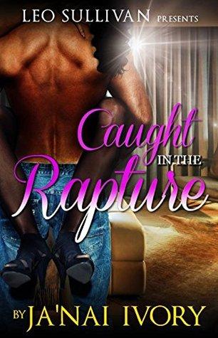 Caught In a Rapture EPUB FB2 por Ja'nai Ivory -