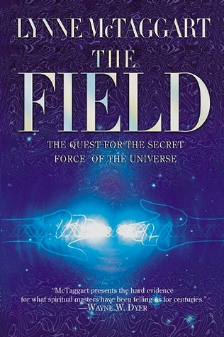 The field the quest for the secret force of the universe by lynne 320132 fandeluxe Gallery