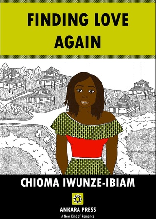 Finding Love Again by Chioma Iwunze-Ibiam
