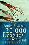 Andy McBean 20,000 Leagues Under the Sea (The Amazing Adventures of Andy McBean #2)