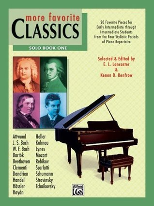 More Favorite Classics, Bk 1: Solo (20 Favorite Pieces for Early Intermediate Through Intermediate Students from the Four Stylistic Periods of Piano Repertoire.)