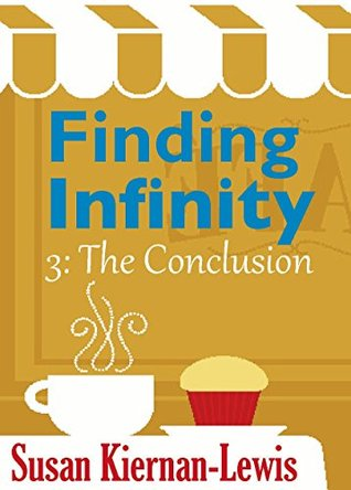 Finding Infinity: The Conclusion (Finding Infinity: 3 of Books 1-3)