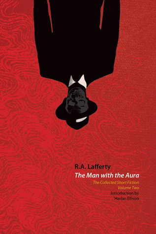 The Man with the Aura: The Collected Short Fiction Volume 2