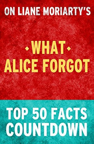 What Alice Forgot: Top 50 Facts Countdown