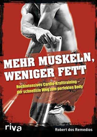mehr-muskeln-weniger-fett-hochintensives-cardio-krafttraining-der-schnellste-weg-zum-perfekten-body
