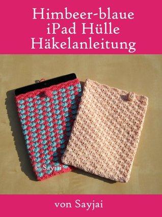 Himbeer-blaue iPad Hülle Häkelanleitung