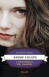 Anime legate by Richelle Mead