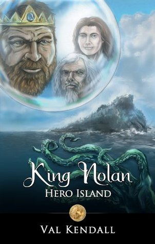 King Nolan - Hero Island [Fantasy books for kids age 9 12, fantasy books for tweens]: Fantasy books for kids age 9 12, fantasy books for tweens