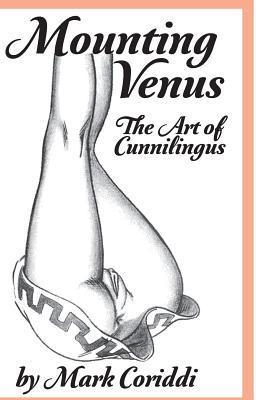 Mounting Venus: The Art of Cunnilingus