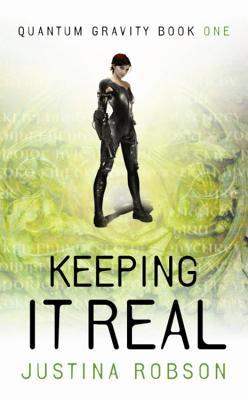 Keeping It Real by Justina Robson