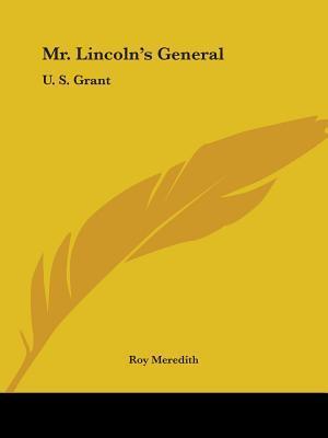 Mr. Lincoln's General: U. S. Grant