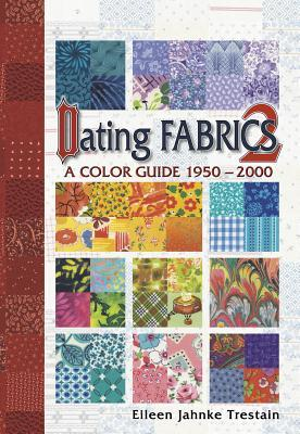Dating Fabrics 2: A Color Guide 1950-2000