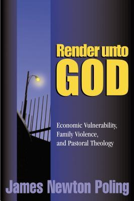 Render Unto God: Economic Vulnerability, Family Violence, and Pastoral Theology