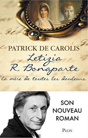 Letizia R. Bonaparte, la mère de toutes les douleurs