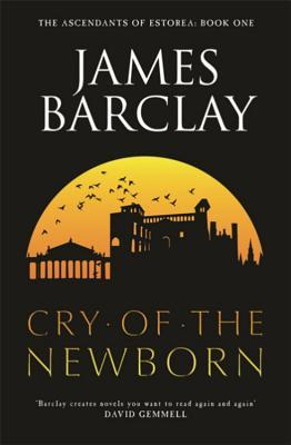 Cry of the Newborn (The Ascendants of Estorea, #1)