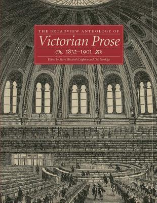 The Broadview Anthology of Victorian Prose, 1832-1901