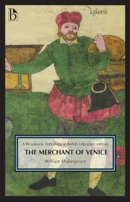 The Merchant of Venice: A Broadview Anthology of British Literature Edition