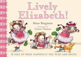 Lively Elizabeth! : What Happens When You Push