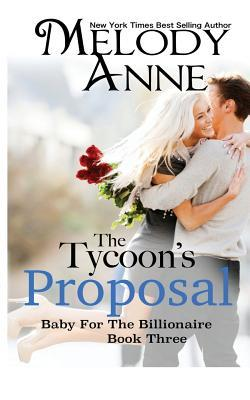 The Tycoon's Proposal (Baby for the Billionaire, #3)