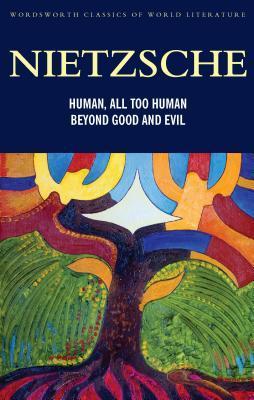 Human, All Too Human/Beyond Good and Evil