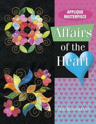 Applique Masterpiece: Affairs of the Heart