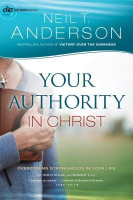 Your Authority in Christ: Overcome Strongholds in Your Life