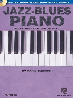 Jazz-Blues Piano: The Complete Guide with CD! Hal Leonard Keyboard Style Series