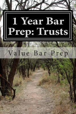 1 Year Bar Prep: Trusts: Trusts Are Another Frequently Tested Area of the Bar Examination. Creation, Type, Identification of Beneficiaries and Benefits, Duties of Trustees and Penalties for Breach Are the Core Issues Tested.