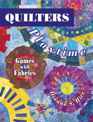 Quilters Playtime: Games with Fabrics