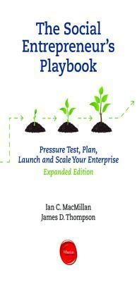 The Social Entrepreneur's Playbook, Expanded Edition: Pressure Test, Plan, Launch and Scale Your Social Enterprise