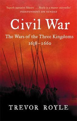 Civil War: The Wars of the Three Kingdoms 1638-1660
