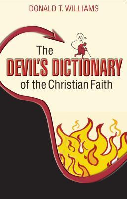 The Devils Dictionary of the Christian F...