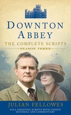 Downton Abbey: The Complete Scripts, Season Three