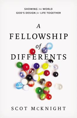 A Fellowship of Differents by Scot McKnight