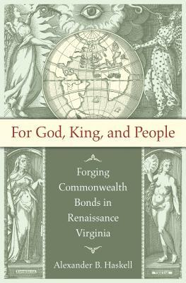 For God, King, and People: Forging Commonwealth Bonds in Renaissance Virginia