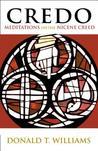Credo: Meditations on the Nicene Creed