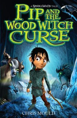 Pip and the wood witch curse a spindlewood tale by chris mould fandeluxe Epub