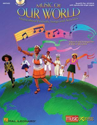 Music of Our World: Multicultural Festivals, Songs and Activities