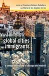 Global Cities and Immigrants: A Comparative Study of Chicago and Madrid