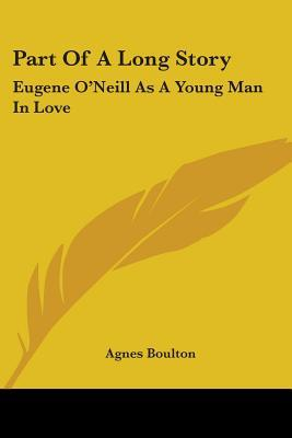 Part of a Long Story: Eugene O'Neill as a Young Man in Love