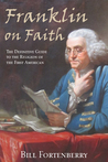 Franklin on Faith by Bill Fortenberry