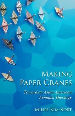 Making Paper Cranes: Toward an Asian American Feminist Theology