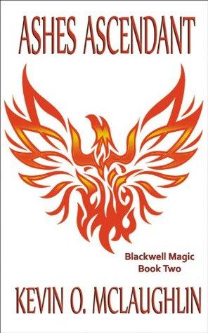 Ashes Ascendant (Blackwell Magic #2)