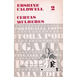 Certas Mulheres by Erskine Caldwell