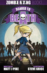 Scared to Beath (Zombie RiZing, #1)