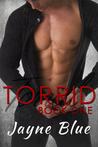 Torrid (Torrid Trilogy, #1)
