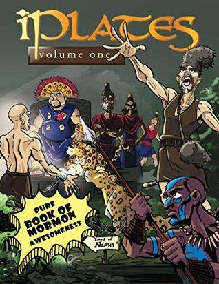 iPlates Volume 1: Zeniff, Abinadi, Alma, and Ammon: Book of Mormon Comics (iPlates: Book of Mormon Comics)
