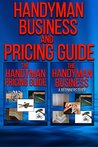 The Handyman Business and Pricing Guide: A beginners guide