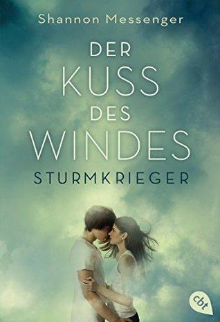 Der Kuss des Windes - Sturmkrieger: Band 1